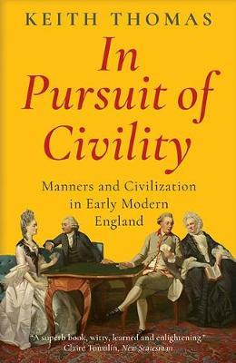 Image for In Pursuit of Civility - Manners and Civilization in Early Modern England from emkaSi