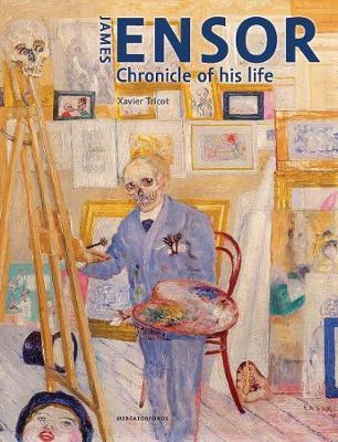 Image for James Ensor - Chronicle of His Life, 1860-1949 from emkaSi