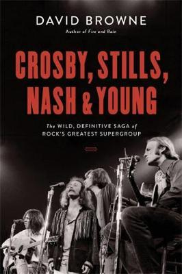 Image for Crosby, Stills, Nash and Young - The Wild, Definitive Saga of Rock's Greatest Supergroup from emkaSi