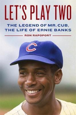 Image for Let's Play Two - The Legend of Mr. Cub, the Life of Ernie Banks from emkaSi