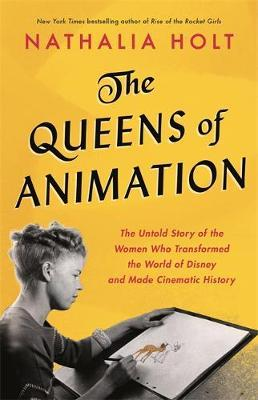 Image for The Queens of Animation - The Untold Story of the Women Who Transformed the World of Disney and Made Cinematic History from emkaSi