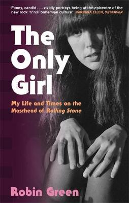 Image for The Only Girl - My Life and Times on the Masthead of Rolling Stone from emkaSi