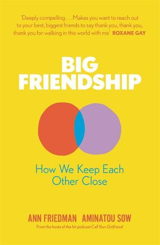 Image for Big Friendship - How We Keep Each Other Close from emkaSi