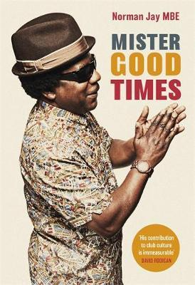 Image for Mister Good Times - The enthralling life story of a legendary DJ from emkaSi