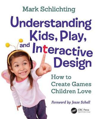 Image for Understanding Kids, Play, and Interactive Design - How to Create Games Children Love from emkaSi