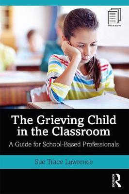 Image for The Grieving Child in the Classroom - A Guide for School-Based Professionals from emkaSi
