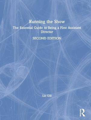 Image for Running the Show - The Essential Guide to Being a First Assistant Director from emkaSi
