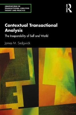 Image for Contextual Transactional Analysis - The Inseparability of Self and World from emkaSi
