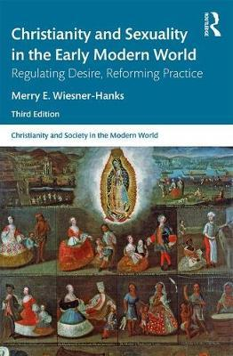 Image for Christianity and Sexuality in the Early Modern World - Regulating Desire, Reforming Practice from emkaSi