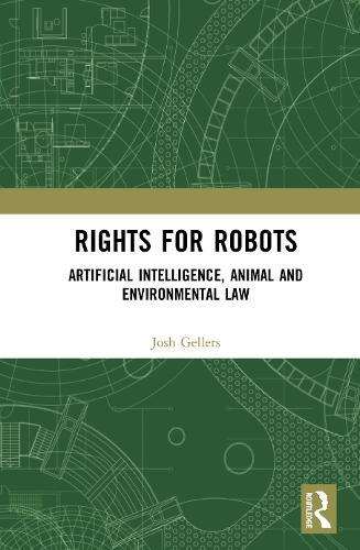 Image for Rights for Robots - Artificial Intelligence, Animal and Environmental Law from emkaSi