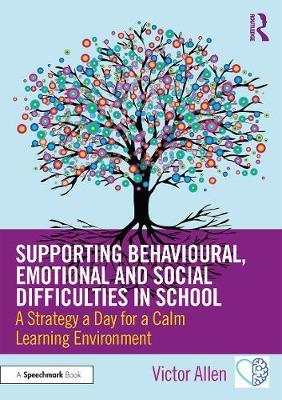 Image for Supporting Behavioural, Emotional and Social Difficulties in School - A Strategy a Day for a Calm Learning Environment from emkaSi