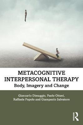 Image for Metacognitive Interpersonal Therapy - Body, Imagery and Change from emkaSi
