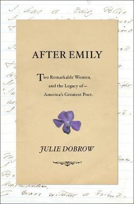 Image for After Emily: Two Remarkable Women and the Legacy of America's Greatest Poet from emkaSi