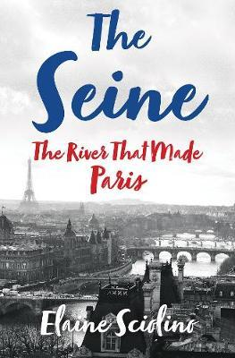 Image for The Seine - The River that Made Paris from emkaSi