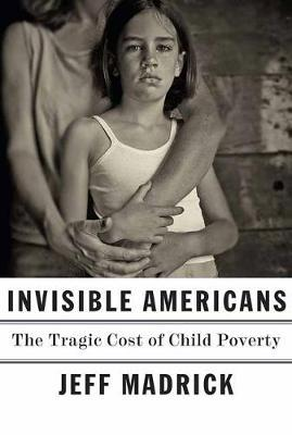 Image for Invisible Americans - The Tragic Cost of Child Poverty from emkaSi