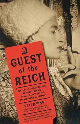 Image for Guest of the Reich - The Story of American Heiress Gertrude Legendre's Dramatic Captivity and Escape from Nazi Germany from emkaSi