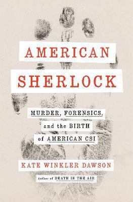 Image for American Sherlock - Murder, Forensics, and the Birth of American CSI from emkaSi