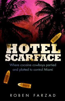 Image for Hotel Scarface - Where Cocaine Cowboys Partied and Plotted to Control Miami from emkaSi