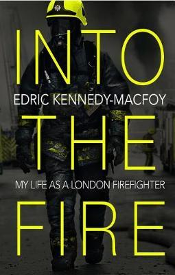 Image for Into the Fire - My Life as a London Firefighter from emkaSi