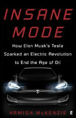 Image for Insane Mode - How Elon Musk's Tesla Sparked an Electric Revolution to End the Age of Oil from emkaSi