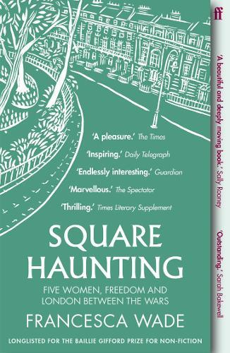 Image for Square Haunting - Five Women, Freedom and London Between the Wars from emkaSi