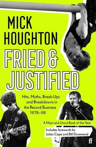 Image for Fried & Justified - Hits, Myths, Break-Ups and Breakdowns in the Record Business 1978-98 from emkaSi