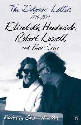 Image for The Dolphin Letters, 1970-1979 - Elizabeth Hardwick, Robert Lowell and Their Circle from emkaSi