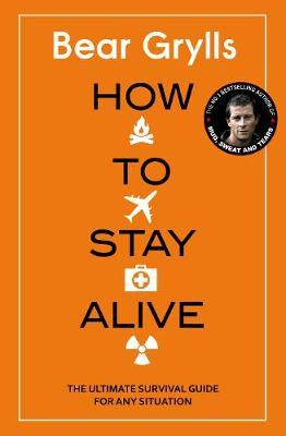 Image for How to Stay Alive: The Ultimate Survival Guide for Any Situation from emkaSi
