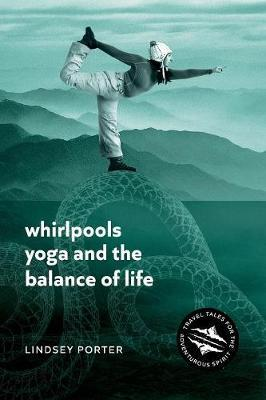 Image for Whirlpools, Yoga and the Balance of Life - Travel Tales for the Adventurous Spirit from emkaSi