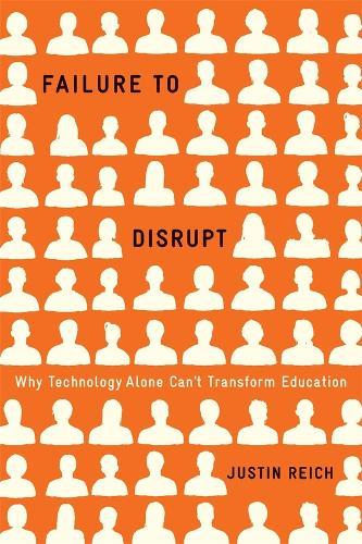 Image for Failure to Disrupt - Why Technology Alone Can't Transform Education from emkaSi