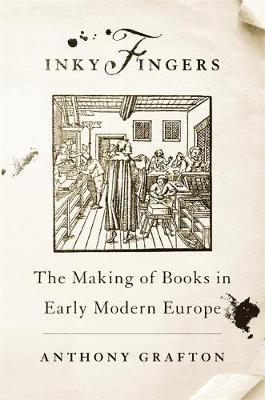 Image for Inky Fingers - The Making of Books in Early Modern Europe from emkaSi