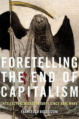 Image for Foretelling the End of Capitalism - Intellectual Misadventures since Karl Marx from emkaSi
