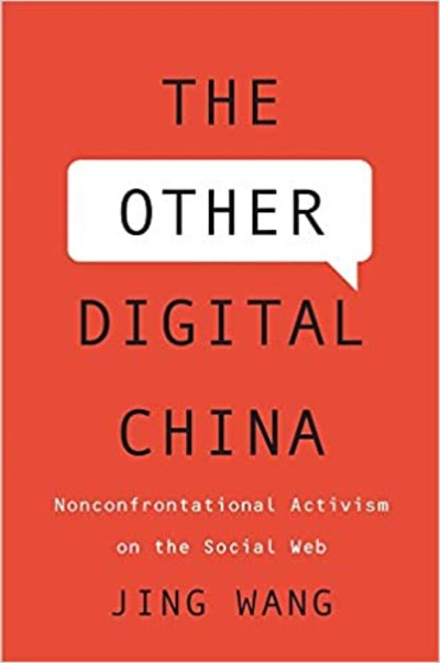 Image for The Other Digital China - Nonconfrontational Activism on the Social Web from emkaSi