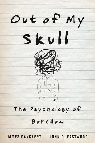 Image for Out of My Skull - The Psychology of Boredom from emkaSi