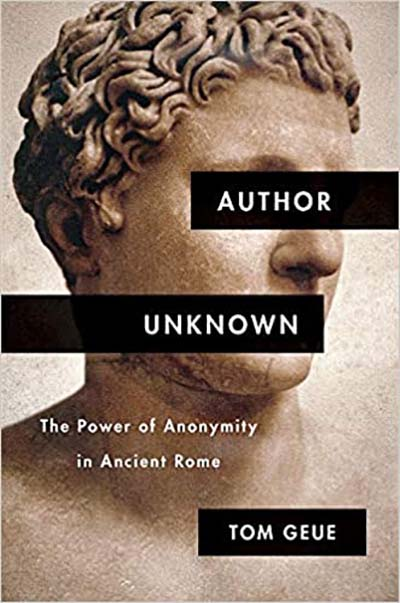 Image for Author Unknown - The Power of Anonymity in Ancient Rome from emkaSi
