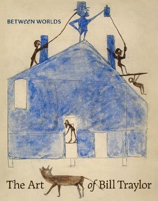 Image for Between Worlds - The Art of Bill Traylor from emkaSi