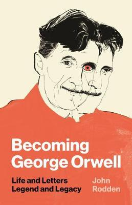 Image for Becoming George Orwell - Life and Letters, Legend and Legacy from emkaSi