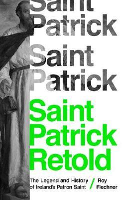 Image for Saint Patrick Retold - The Legend and History of Ireland's Patron Saint from emkaSi