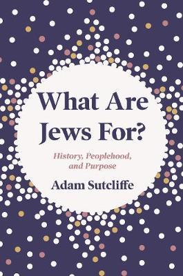 Image for What Are Jews For? - History, Peoplehood, and Purpose from emkaSi