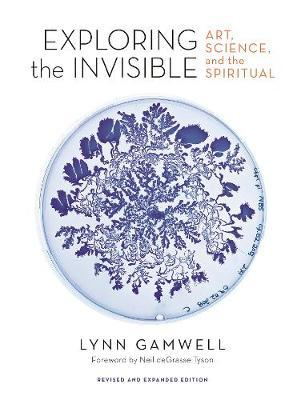 Image for Exploring the Invisible - Art, Science, and the Spiritual - Revised and Expanded Edition from emkaSi