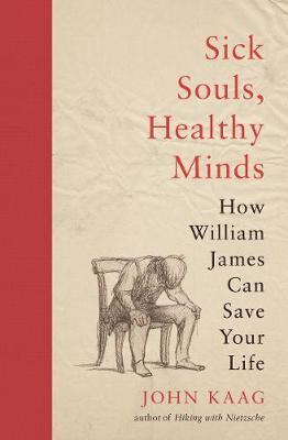 Image for Sick Souls, Healthy Minds - How William James Can Save Your Life from emkaSi