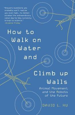 Image for How to Walk on Water and Climb up Walls - Animal Movement and the Robots of the Future from emkaSi