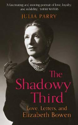 Image for The Shadowy Third - Love, Letters, and Elizabeth Bowen from emkaSi