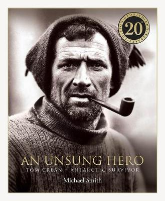 Image for An Unsung Hero - Tom Crean: Antarctic Survivor - 20th anniversary illustrated edition from emkaSi