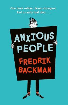 Image for Anxious People - A funny, comforting and wise new novel from the bestselling author of A Man Called Ove - the perfect escapist treat! from emkaSi