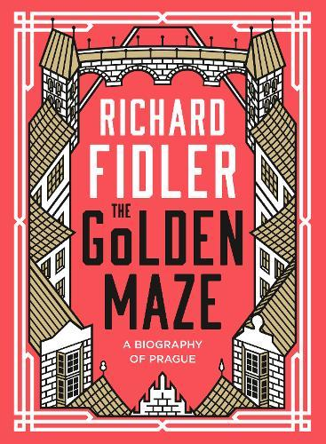 Image for The Golden Maze - A biography of Prague from emkaSi