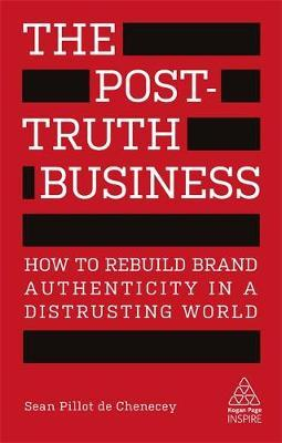 Image for The Post-Truth Business: How to Rebuild Brand Authenticity in a Distrusting World from emkaSi