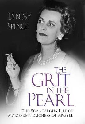Image for The Grit in the Pearl - The Scandalous Life of Margaret, Duchess of Argyll from emkaSi
