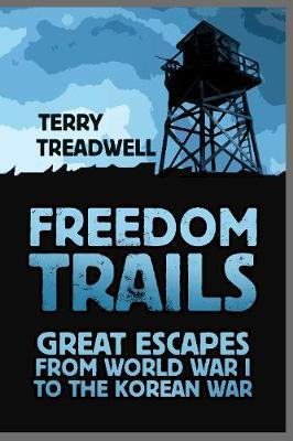 Image for Freedom Trails - Great Escapes from World War I to the Korean War from emkaSi