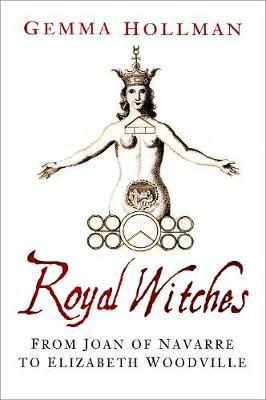 Image for Royal Witches - From Joan of Navarre to Elizabeth Woodville from emkaSi